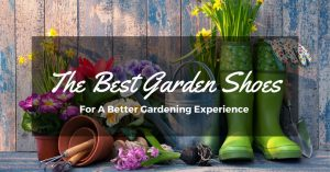 Comfortable Steps With The Best Garden Shoes