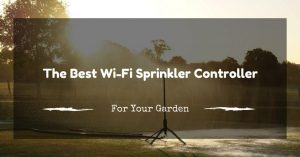 Innovative Watering With the Best Wifi Sprinkler Controller